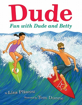 Dude By Pliscou, Lisa/ Dunne, Tom (ILT)